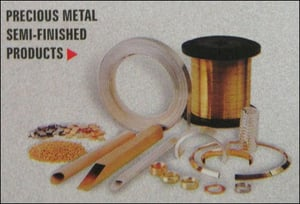 Semi-Finished Precious Metal Products