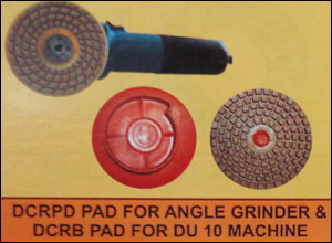 DCRPD and DCRB Pads for Angle Grinder and DU 10 Machine