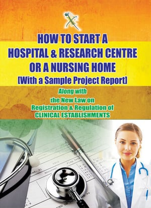 Book on How to Start a Hospital & Research Centre or a Nursing Home