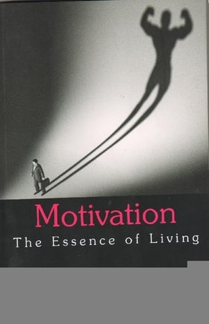 Motivation the Essence of Living 1st Edition Book