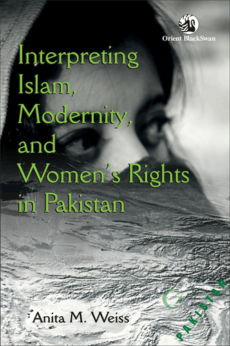 Interpreting Islam Modernity and Womens Rights in Pakistan Book
