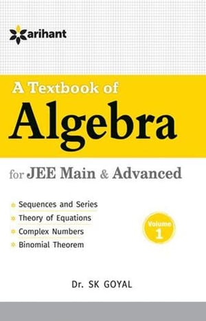 A Textbook Of Algebra Vol.1 For Jee Main And Advanced Book