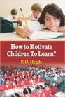 How To Motivate Children To Learn Book