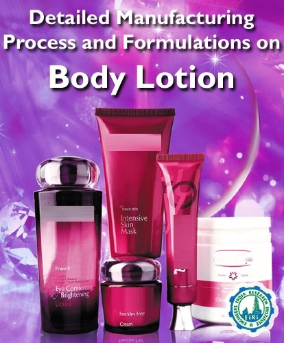 Detailed Manufacturing Process And Formulations On Body Lotion Book