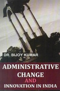 Administrative Change and Innovation in India Book