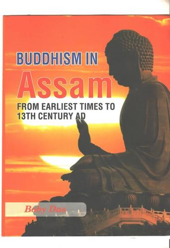 Buddhism In Assam From Earliest Times To 13th Century Book