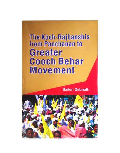 Koch-Rajbanshis From Panchanan To Greater Cooch Behar Movement Books