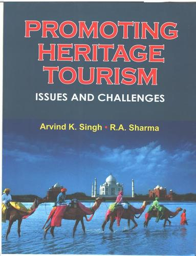 Promoting Heritage Tourism Issues And Challenges Books
