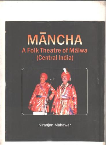 Mancha A Folk Theatre Of Malwa (Central India) Books in  Prem Nagar - Nangloi