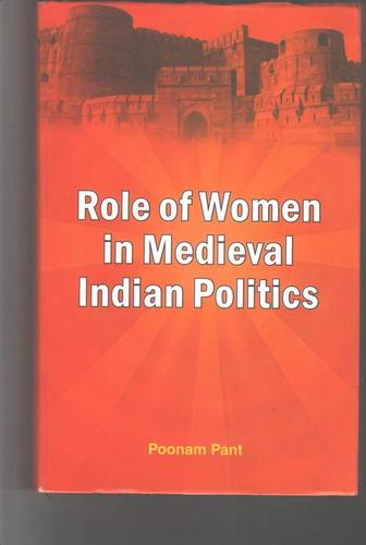 Role Of Women In Medieval Indian Politics Books