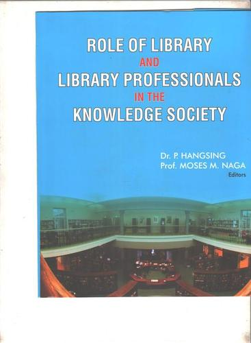 Role Of Library And Library Professionals In The Knowledge Society Books