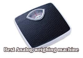 Best Analogue Weighing Machine