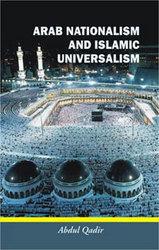 Arab Nationalism And Islamic Universalism Book