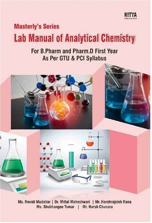 Lab Manual of Analytical Chemistry for B.Pharm and Pharm.D First Year As Per GTU & PCI Syllabus