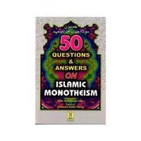 50 Questions & Answers On Islamic Monotheism Book