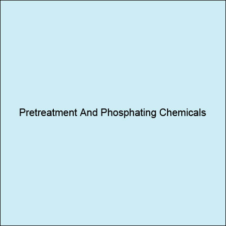 Pretreatment And Phosphating Chemicals