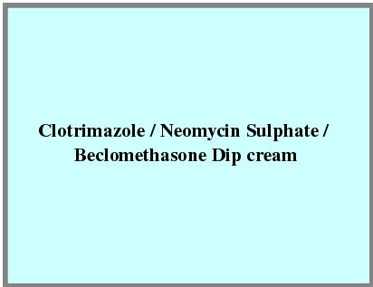 Clotrimazole / Neomycin Sulphate / Beclomethasone Dip Cream