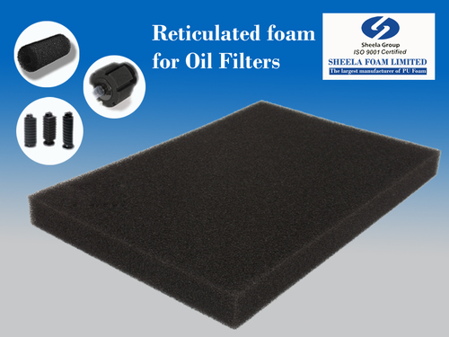 Reticulated Foams For Oil Filters