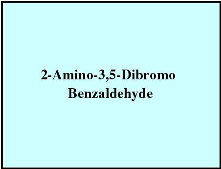 2-Amino-3,5-Dibromo Benzaldehyde