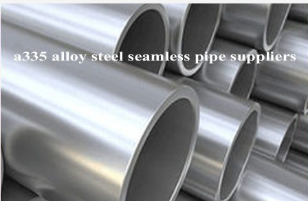A335 Alloy Steel Seamless Pipe
