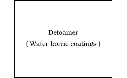 Defoamer (Water Borne Coatings)
