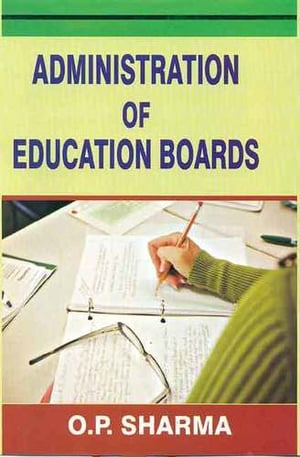 Administration Of Education Boards Book