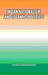 Indian Nationalism And Islamic Politics Book