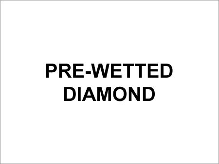 Pre-Wetted Diamond