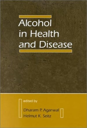 Alcohol In Health And Disease Book