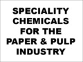 Speciality Chemicals for The Paper & Pulp Industry