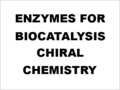 Enzymes For Biocatalysis Chiral Chemistry