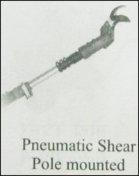Pneumatic Shear Pole Mounted