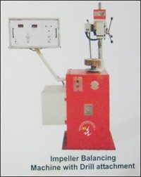 Impeller Balancing Machine With Drill Attachment