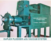 Duplex Plodder With Vacuum System