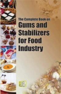 The Complete Book On Gums And Stabilizers For Food Industry Book