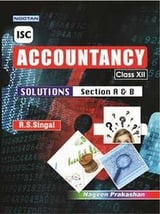 ISC Accountancy Solutions Section A & B - Class XII