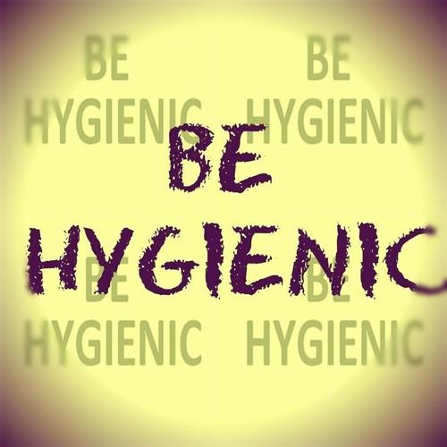 Be Hygienic