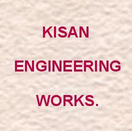KISAN ENGINEERING WORKS