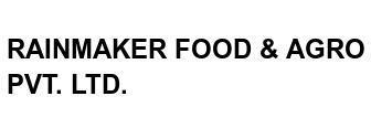 RAINMAKER FOOD & AGRO PVT. LTD.