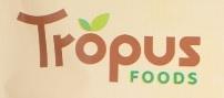 TROPUS FOODS