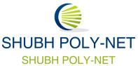 SHUBH POLY-NET