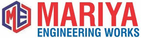 MARIYA ENGINEERING WORKS