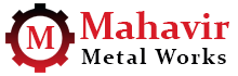 MAHAVIR METAL WORKS