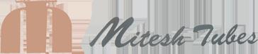 MITESH TUBES