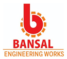 BANSAL ENGINEERING WORKS