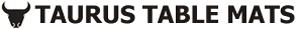 TAURUS TABLE MATS
