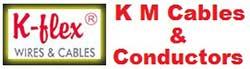 K. M. CABLES & CONDUCTORS