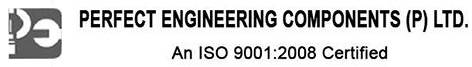 PERFECT ENGINEERING COMPONENTS (P) LTD.
