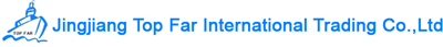 JINGJIANG TOP FAR INTERNATIONAL TRADING CO., LTD.