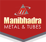 MANIBHADRA METAL & TUBES